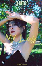 My Love 2 by JLNFORD