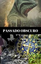 PASSADO OBSCURO by sandrarummer