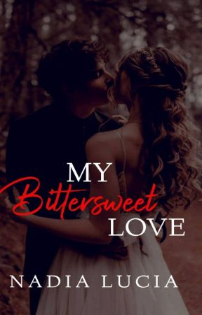 My Bittersweet Love (soon to be publish) by HarriethAlois