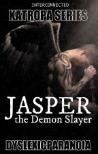 JASPER, The Demon Slayer [Book Club Exclusive] by DyslexicParanoia