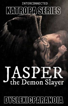 JASPER, The Demon Slayer by DyslexicParanoia