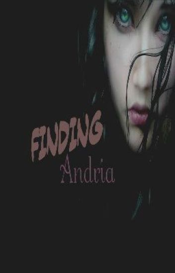 Finding Andria