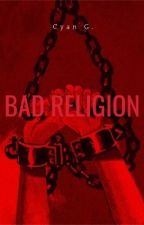 Bad Religion  by beingaloneisgreat