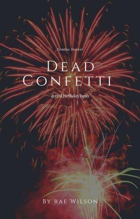 DEAD CONFETTI | Zombie Novel by swegmochi