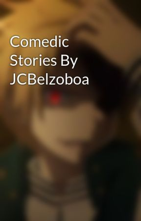 Comedic Stories By JCBelzoboa by Xerberuslegion