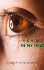 His Voice In My Head by OnlyAnEditor21