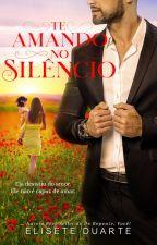 Te amando no Silêncio by EliseteDuarte