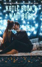 kotlc book 8 wait book by book_boys_are_better