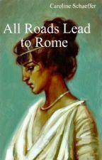 All Roads Lead to Rome by djtitan