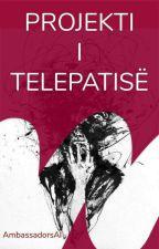 Projekti i telepatisë by AmbassadorsAL