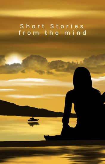Short Stories from the mind