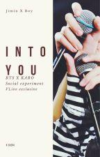 INTO YOU (BTS Jimin x Boy) by KGudai