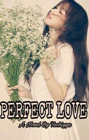 PERFECT LOVE by tachiyya