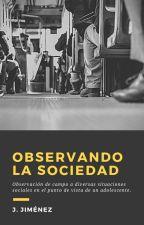 Observando La Sociedad. by jimenesus