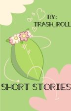 Short Stories by Trash_Roll
