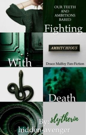 Fighting With Death || Draco Malfoy Fan-Fiction by hidden-avenger