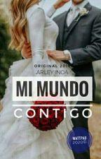 Mi Mundo Contigo. 2020© by arleymarie20041209