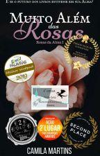 Muito Além das Rosas  (Rosas da Alma 1) by Camila_LiiLass