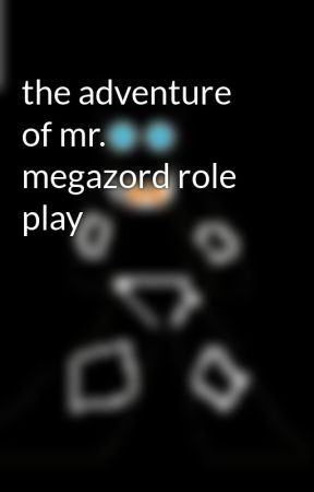 the adventure of mr  megazord role play - character sheet