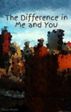 The Difference in Me and You (Lesbian Stories)  by pinkobsidian
