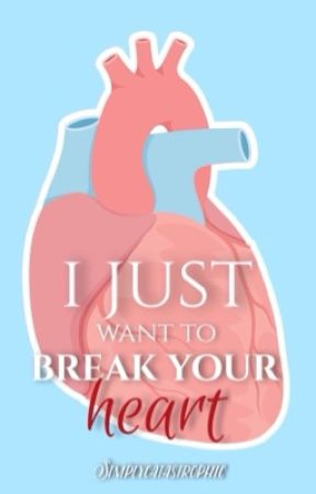 I just want to break your heart  by Maku-Tan
