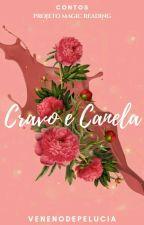 Cravo e Canela [CONTOS] by VenenodePelucia