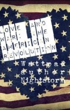 Love and War: the American Revolution by Nightstorm13