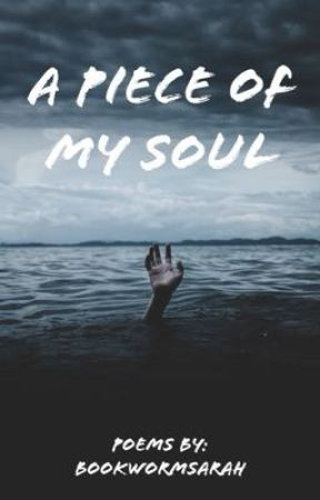 A Piece Of My Soul by bookwormSarah