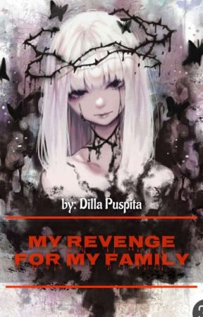 Revenge For My Family by dillapps