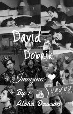 David Dobrik Imagines  by AlohaDawson