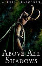 Above All Shadows [Loki - Time Travel Fix It] by wedgetail_blue