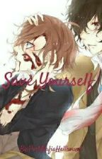 Save Yourself [Soukoku] by Elysium_Seraphim