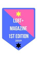 lgbt+Magazine 1st Edition (COMING 2019) by lgbtgemsawards