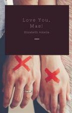Love You, Mas! by elizame__