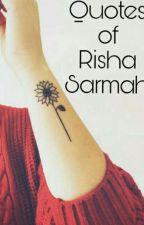 Quotes Of Risha Sarmah by rishasarmah52