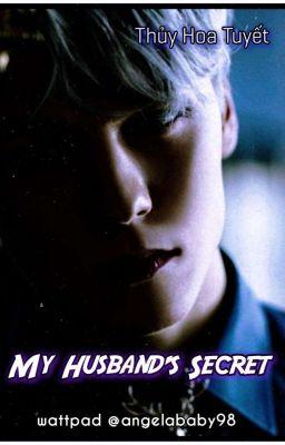 Đọc truyện MY HUSBAND'S SECRET - Thủy Hoa Tuyết