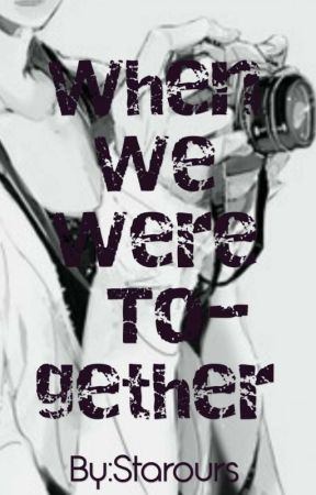 """""""When We Were Together"""" by Starours"""