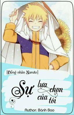 [Đồng nhân Naruto] Sự lựa chọn của tôi...