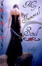 My Immortal Soul [Fantasy Smackdown #2] by Jilleigh