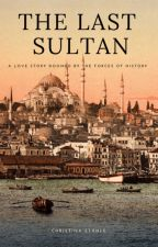 The Last Sultan by cstahle