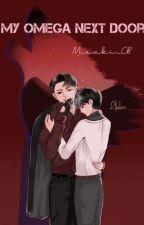 My Omega Next Door by Misaki_CB