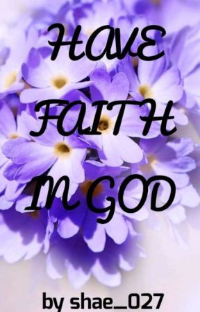 Have faith in God by shae_027
