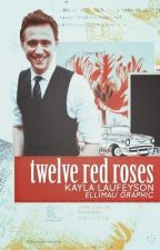 Twelve Red Roses (a Tom Hiddleston fanfic) by ProfessorMoony