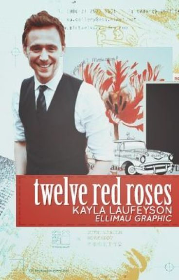 Twelve Red Roses (a Tom Hiddleston fanfic)