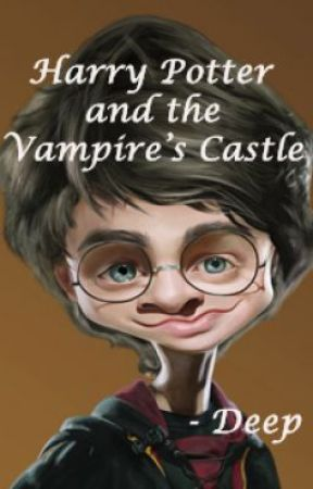 Harry Potter and the Vampire's Castle by Deep4141