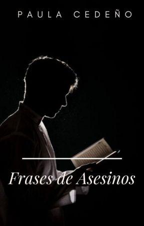 Frases De Asesinos Cinquante Et Un Wattpad