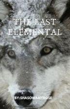 The last Elemental by shasowrose