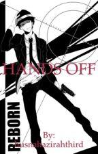 Hands Off by hazirahhusna