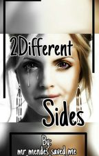 2Different Sides by mr_mendes_saved_me