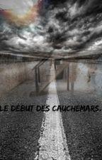 Le début des cauchemars by BlackPhnix